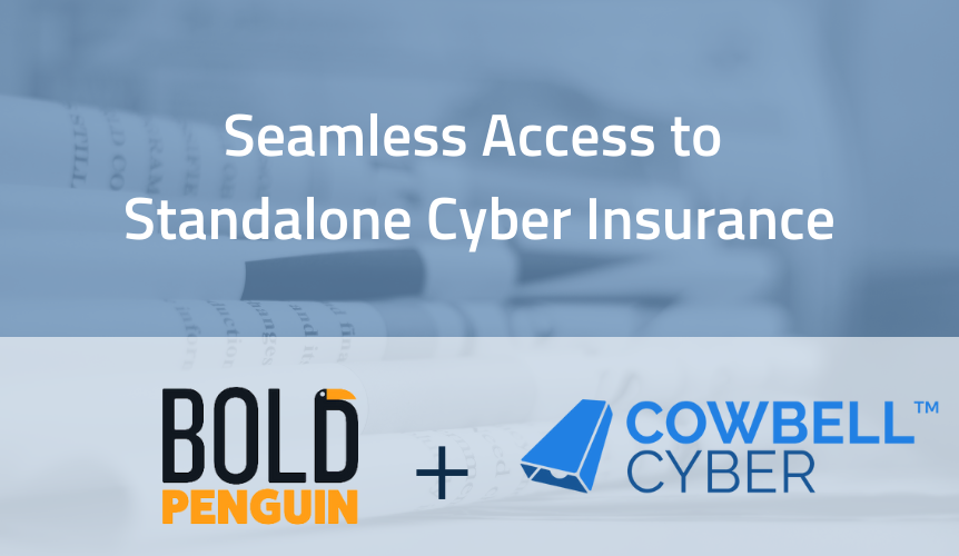 Bold Penguin and Cowbell Cyber Partner to Offer Seamless Access to Standalone Cyber Insurance