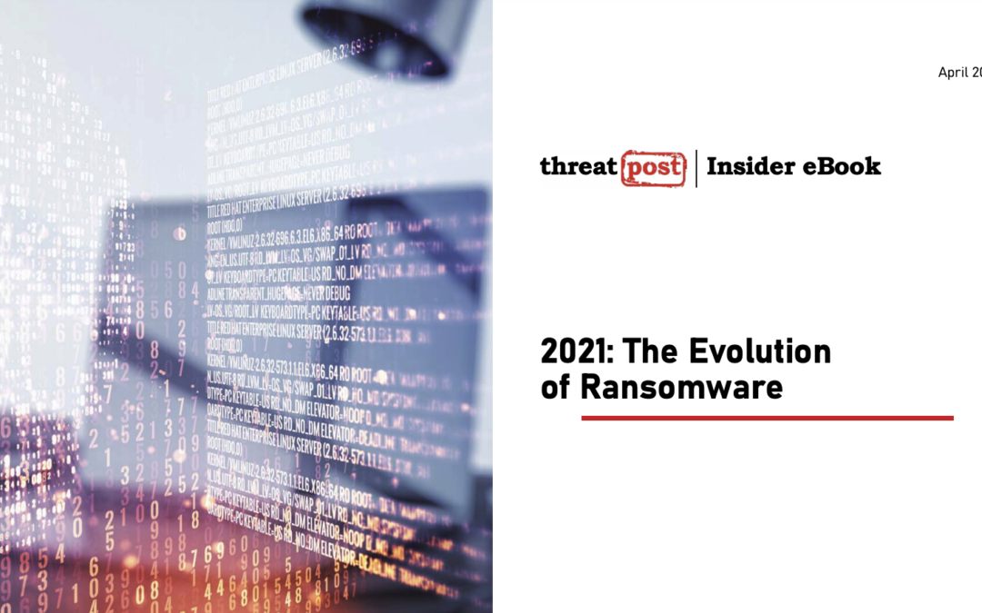 2021: The Evolution of Ransomware – pdf