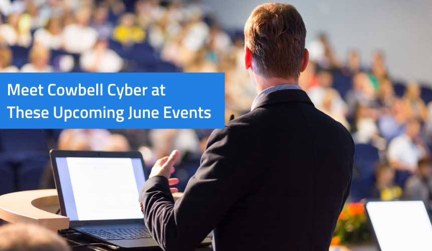 Meet Cowbell Cyber at these Upcoming June Events