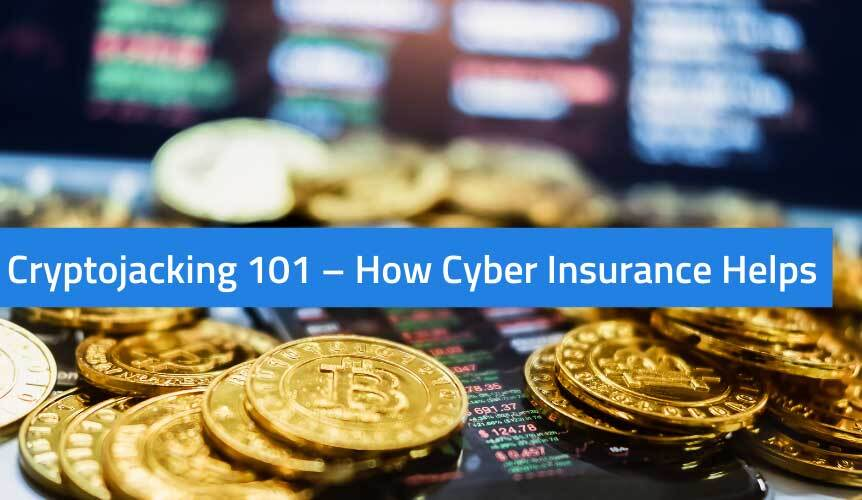 Cryptojacking 101 – How Cyber Insurance Helps