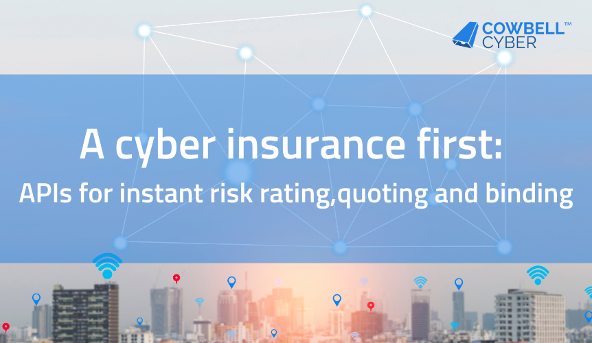 Cowbell Cyber Delivers Industry's First Distribution APIs For Instant Cyber Insurance Quoting and Policy Issuance