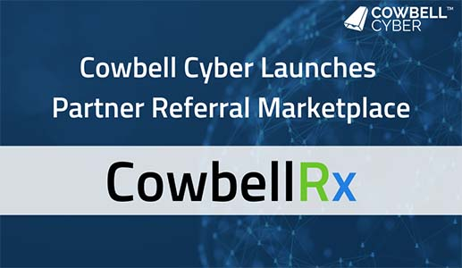 Cowbell Cyber Unites Cybersecurity Giants and Cyber Insurance Industry with Launch of Cowbell Rx